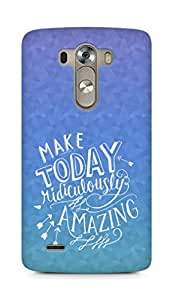 AMEZ make today ridiculously amazing Back Cover For LG G3