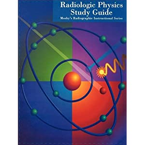 Mosby's Radiographic Instructional Series: Radiologic Physics Study Guide, 1e