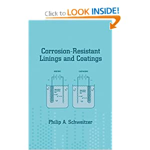 Corrosion-Resistant Linings and Coatings (Corrosion Technology) Philip A. Schweitzer P.E.