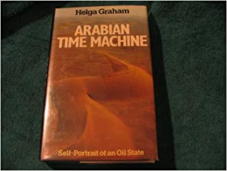 Arabian Time Machine: Self Portrait of an Oil State.