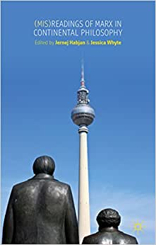 (Mis)readings Of Marx In Continental Philosophy