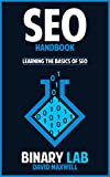 SEO: Internet Marketing: SEO Bootcamp – Learn The Basics Of Search Engine Optimization (SEO 2016, Google Analytics) (Website Traffic, Webmaster, Adwords, Pay Per Click, Website Promotion)
