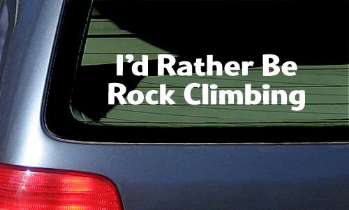 I'd Rather Be Rock Climbing White Vinyl Sticker