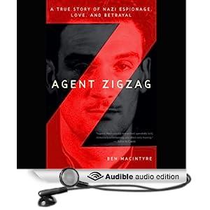Agent Zigzag - A True Story of Nazi Espionage, Love, and Betrayal - Ben MacIntyre