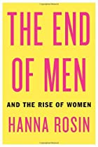 The End of Men: And the Rise of Women