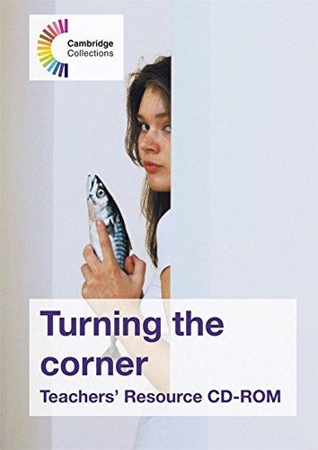 Turning the Corner Teachers' Resource CD-ROM (Cambridge Collections)