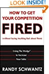 How to Get Your Competition Fired (Wi...