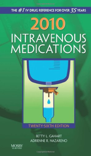 2010 Intravenous Medications: A Handbook for Nurses and...