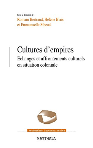 Cultures d'empires. Échanges et affrontements culturels en situation coloniale