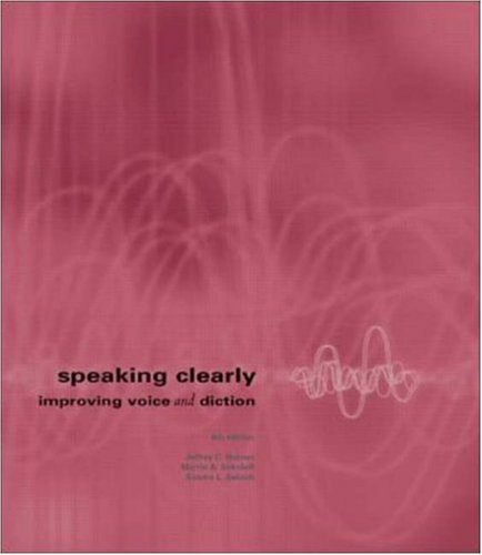Speaking Clearly: Improving Voice and Diction with free...