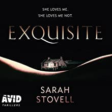 Exquisite Audiobook by Sarah Stovell Narrated by Katie Scarfe