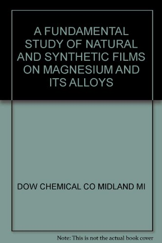 a-fundamental-study-of-natural-and-synthetic-films-on-magnesium-and-its-alloys