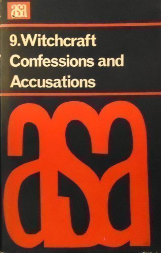 Witchcraft Confessions and Accusations (A.S.A. Monographs, 9) PDF