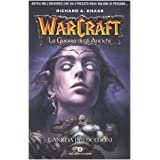 L'anima dei demoni. La guerra degli antichi. Warcraft: 2di Richard A. Knaak