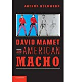 img - for [(David Mamet and American Macho )] [Author: Arthur Holmberg] [Apr-2012] book / textbook / text book
