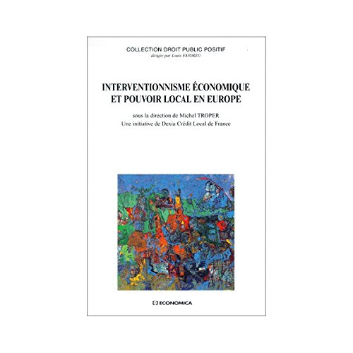 interventionnisme-economique-et-pouvoir-local-en-europe-seminaire-constitutionnel-paris-1998-droit-p