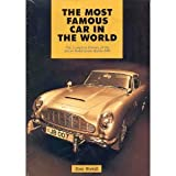 Dave Worrall Most Famous Car in the World: Complete History of the James Bond Aston Martin DB5