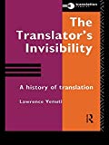 img - for The Translator's Invisibility: A History of Translation (Translation Studies) book / textbook / text book