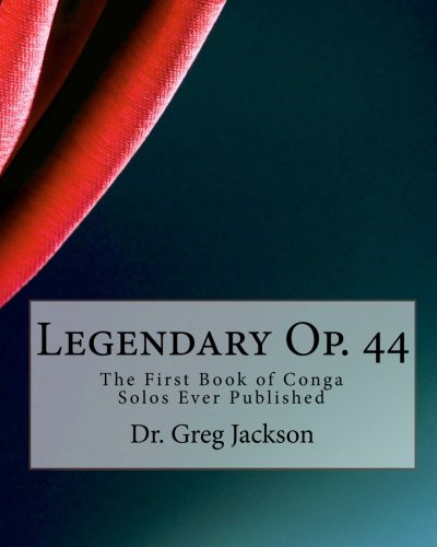 Legendary Op. 44: The First Book of Conga Solos Ever Published PDF