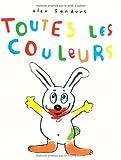 Toutes Les Couleurs (French Edition)