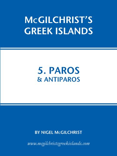 Nigel McGilchrist - Paros and Antiparos (McGilchrist's Greek Islands Book 5) (English Edition)