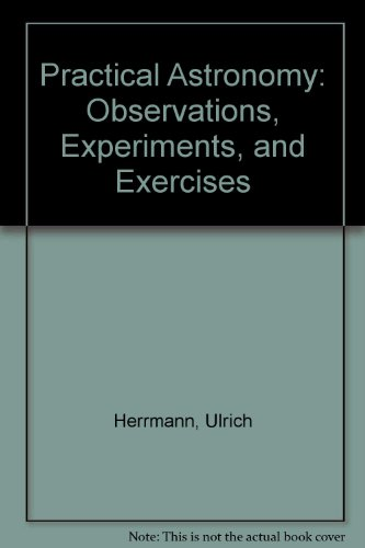 Practical Astronomy: Observations, Experiments, and Exercises