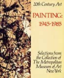 20th Century Art Painting 1945-85: Selections from the Collection of the Metropolitan Museum of Art (0870994859) by Lieberman, William S.