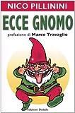 echange, troc Nico Pillinini - Ecce gnomo
