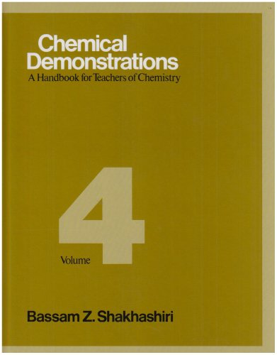 CHEMICAL DEMONSTRATIONS. Volume 4, A handbook for teachers of chemistry, édition en anglais: v. 4