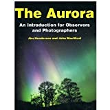 img - for The Aurora: An Introduction for Observers and Photographers book / textbook / text book