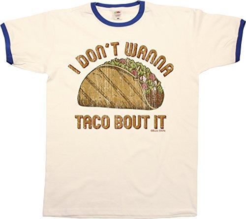 I Dont Wanna Taco Bout It Funny Mens RINGER T-Shirt Uomo Maglietta Retro Style