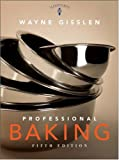 Professional Baking: College Version with CD-ROM