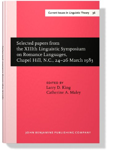 Selected papers from the XIIIth Linguistic Symposium on Romance: Languages, Chapel Hill, N.C., 24-26 March 1983 (Current