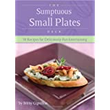 The Sumptuous Small Plates Deck: 30 Recipes for Deliciously Fun Entertaining ~ Bibby Gignilliat