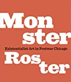 img - for Monster Roster: Existentialist Art in Postwar Chicago book / textbook / text book