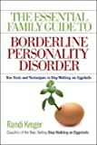 img - for The Essential Family Guide to Borderline Personality Disorder: New Tools and Techniques to Stop Walking on Eggshells [ESSENTIAL FAMILY GT BORDERLINE] book / textbook / text book