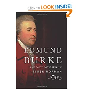Edmund Burke: The First Conservative by Jesse Norman