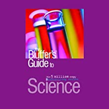 The Bluffer's Guide® to Science (       UNABRIDGED) by Brian Malpass Narrated by Jack Klaff