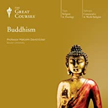 Buddhism Lecture by  The Great Courses Narrated by Professor Malcolm David Eckel