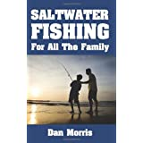 Saltwater Fishing For All The Family ~ Dan Morris