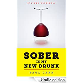 Sober Is My New Drunk: 850 Days (and Counting) without Booze or AA. A Comedy in Twelve Steps. (Kindle Single)