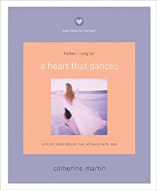 A Heart That Dances, Satisfy Your Desire for Intimacy with God