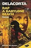 echange, troc Delacorta - Rap à Babylone Beach
