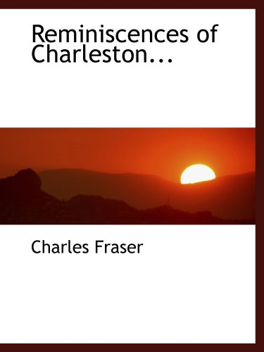 Reminiscences of Charleston...