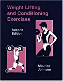 Weight Lifting and Conditioning Exercises (094548321X) by Maurice Johnson