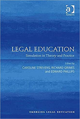 Legal Education: Simulation in Theory and Practice (Emerging Legal Education)