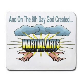 And On The 8th Day God Created MARTIAL ARTS MousepadAnd On The 8th Day God Created MARTIAL ARTS Mousepad