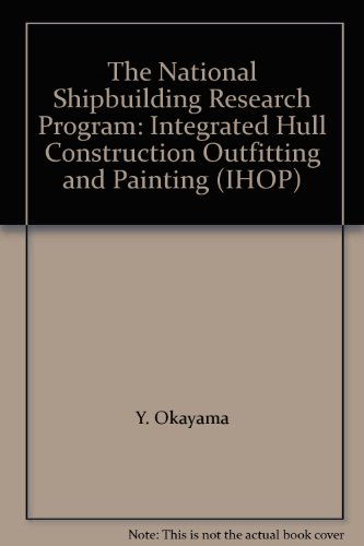 the-national-shipbuilding-research-program-integrated-hull-construction-outfitting-and-painting-ihop