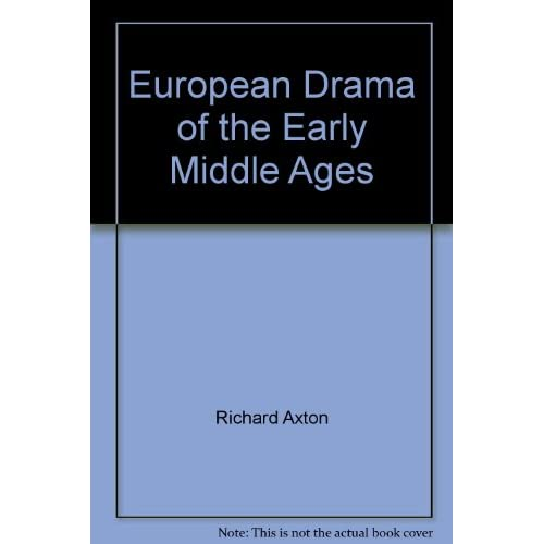 Books and e books history of theater part 1 libguides at european drama of the early middle ages by richard axton fandeluxe Gallery