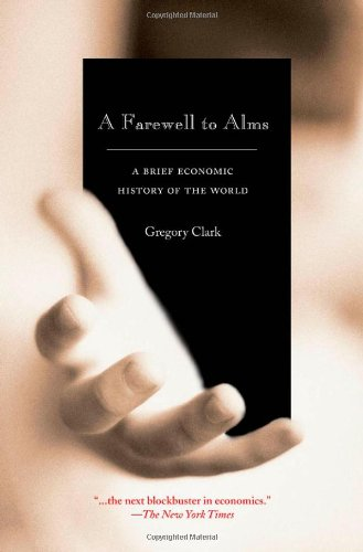 A Farewell to Alms: A Brief Economic History of the World...